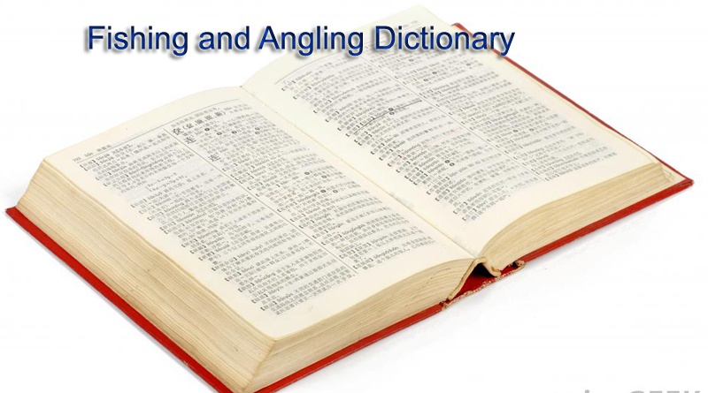 Fishing and Angling Dictionary